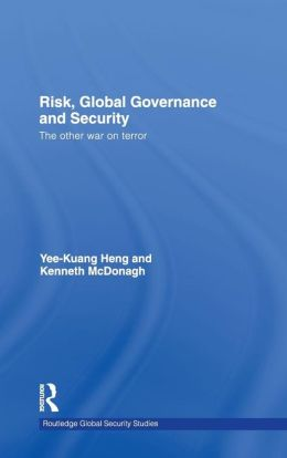 Risk, Global Governance and Security: The Other War on Terror