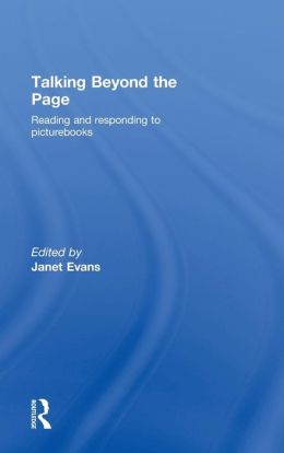 Talking Beyond the Page: Reading and Responding to Picturebooks