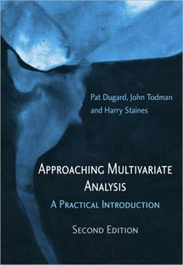 Approaching Multivariate Analysis: A Practical Introduction