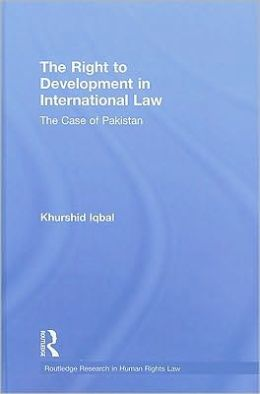 The Right to Development in International Law: The Case of Pakistan