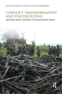 Conflict Transformation and Peacebuilding: Moving from Violence to Sustainable Peace