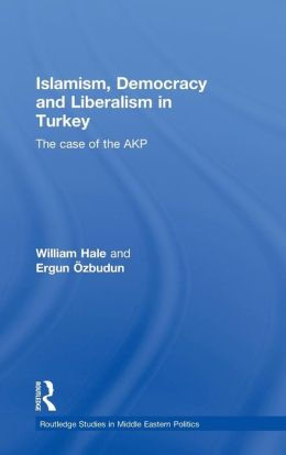 Islamism, Democracy and Liberalism in Turkey: The Rise of the AKP