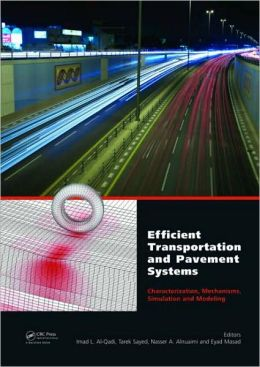 Efficient Transportation and Pavement Systems: Characterization, Mechanisms, Simulation, and Modeling