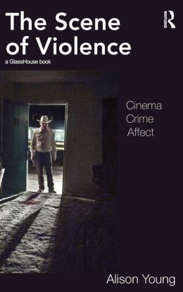 Visions of Violence: Cinema, Crime, Affect