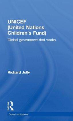 UNICEF (United Nations Children's Fund): Global Governance That Works