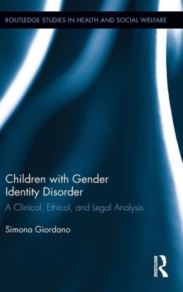 Children with Gender Identity Disorder: A Clinical, Ethical, and Legal Analysis