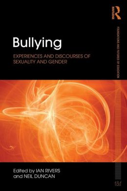 Bullying: Experiences and Discourses of Sexuality and Gender