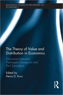 The Theory of Value and Distribution in Economics: Discussions between Pierangelo Garegnani and Paul Samuelson