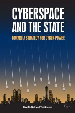 Cyberspace and the State: Towards a Strategy for Cyberpower