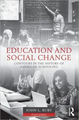 Education and Social Change: Contours in the History of American Schooling