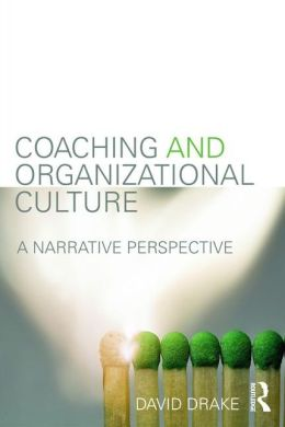Coaching and Organizational Culture: A Narrative Perspective
