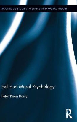 Evil and Moral Psychology