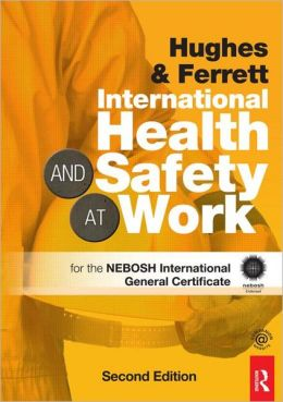 International Health and Safety at Work: for the NEBOSH International General Certificate