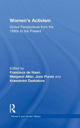 Women's Activism: Global Perspectives from the 1890s to the Present