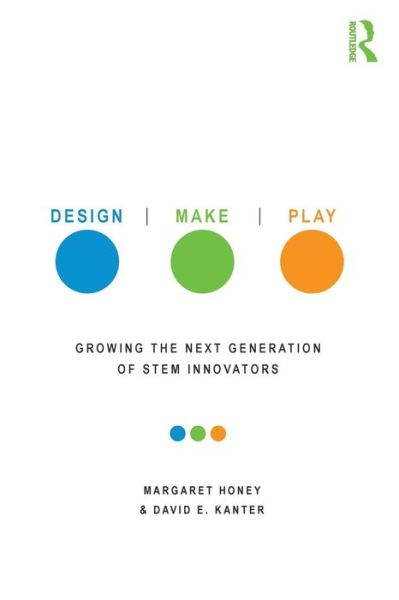 Ebooks download online Design, Make, Play: Growing the Next Generation of STEM Innovators English version 9780415539203