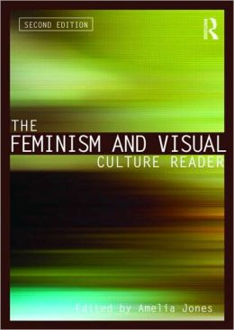 The Feminism and Visual Culture Reader: Second Edition