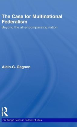 The Case for Multinational Federalism: Beyond the all-encompassing Nation