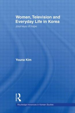 Women, Television and Everyday Life in Korea: Journeys of Hope