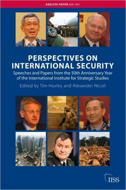 TADL 48. 400 AP400 Perspectives on International Security: Speeches and Papers for the 50th Anniversary Year of the International Institute of Strategic Studies