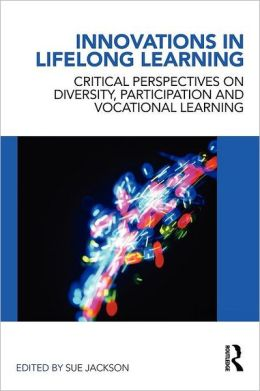 Innovations in Lifelong Learning: Critical Perspectives on Diversity, Participation and Vocational Learning