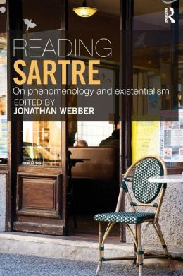Reading Sartre: On Phenomenology and Existentialism