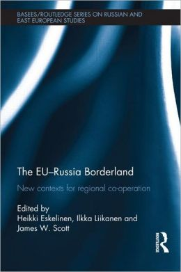 The EU-Russia Borderland: New Contexts for Regional Cooperation