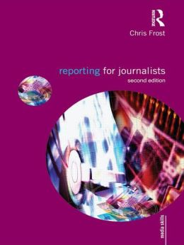 Reporting for Journalists