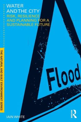 Water and the City: risk, resilience and planning for a sustainable future
