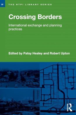 Planning Ideas and Planning Practices: A Critical Look at International Exchange in the Planning Field