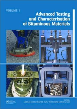 Advanced Testing and Characterization of Bituminous Materials: Includes CD-ROM