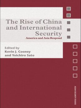 The Rise of China and International Security: America and Asia Respond
