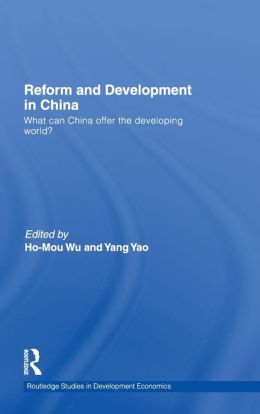 Reform and Development in China: What Can China Offer the Developing World