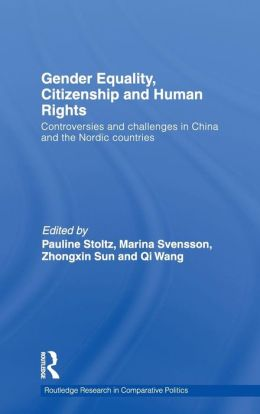 Gender Equality, Citizenship and Human Rights: Controversies and challenges in China and the Nordic Countries