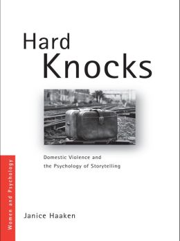Hard Knocks: Domestic Violence and the Psychology of Storytelling
