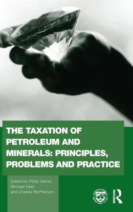Handbook of Oil, Gas and Mineral Taxation