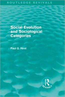 Social Evolution and Sociological Categories (Routledge Revivals)