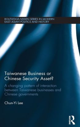 Taiwanese Business or Chinese Security Asset: A changing pattern of interaction between Taiwanese businesses and Chinese governments