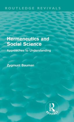 Hermeneutics and Social Science (Routledge Revivals): Approaches to Understanding