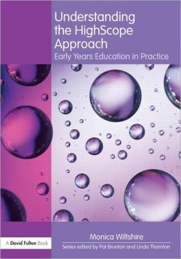 Understanding the HighScope Approach: Early Years Education in Practice