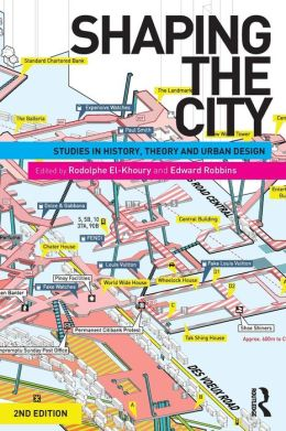 Shaping the City: Studies in History, Theory and Urban Design