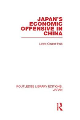 Japan's Economic Offensive in China