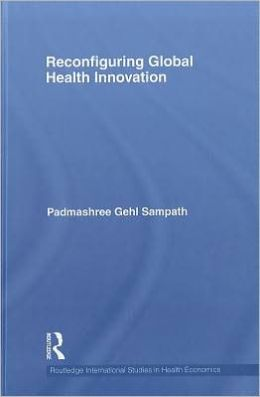 Reconfiguring Global Health Innovation