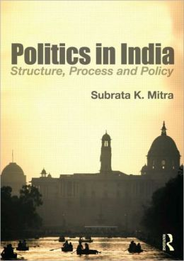 Politics in India: Structure, Process and Policy