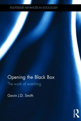Opening the Black Box: The Work of Watching
