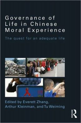 Governance of Life in Chinese Moral Experience: The Quest for an Adequate Life