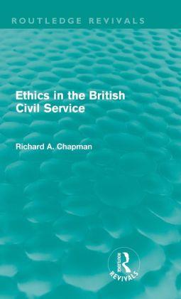 Ethics in the British Civil Service (Routledge Revivals)