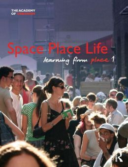 Space, Place, Life: Learning from Place
