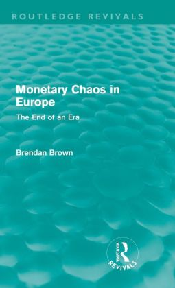 Monetary Chaos in Europe: The End of an Era