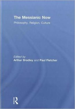 The Messianic Now: Philosophy, Religion, Culture