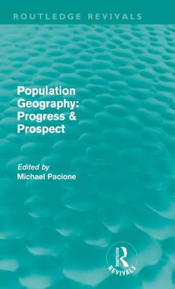 Population Geography: Progress & Prospect (Routledge Revivals)